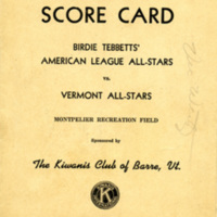 Birdie Tebbetts' American League All-Stars vs. Vermont All-Stars, Montpelier Recreation Field / sponsored by the Kiwanis Club of Barre, Vt.